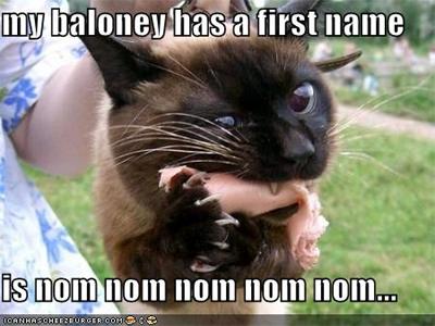 Baloney nom nom nom
