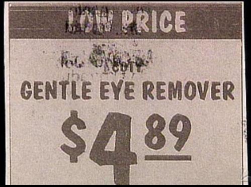 Eye remover