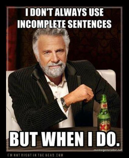 Incomplete sentences