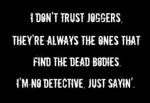 I dont trust joggers