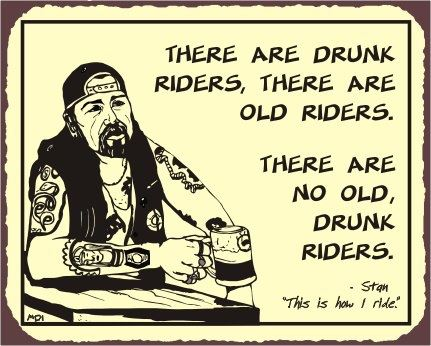 No old drunk riders