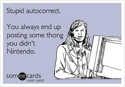 Stupid autocorrect