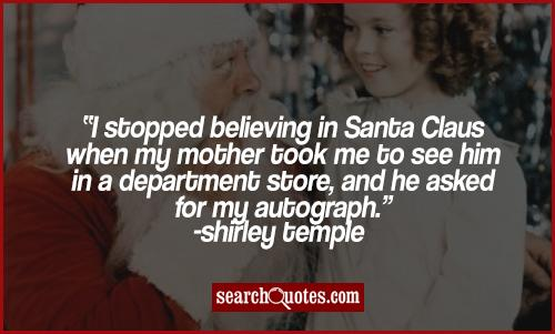 Stopped believing inb santa